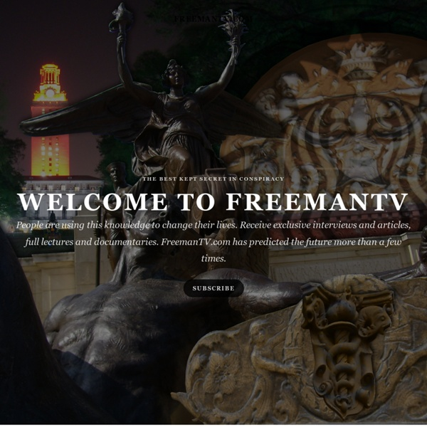 FreemanTV ~ Where the esoteric meets the political.