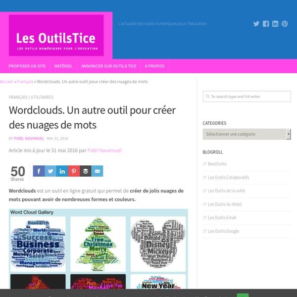 Wordclouds. Un autre outil pour créer des nuages de mots – Les Outils Tice