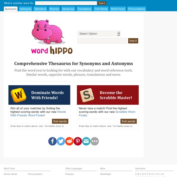 Find Similar or Opposite words at WordHippo.com