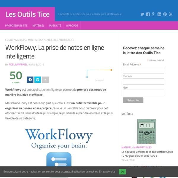 WorkFlowy. La prise de notes en ligne intelligente – Les Outils Tice