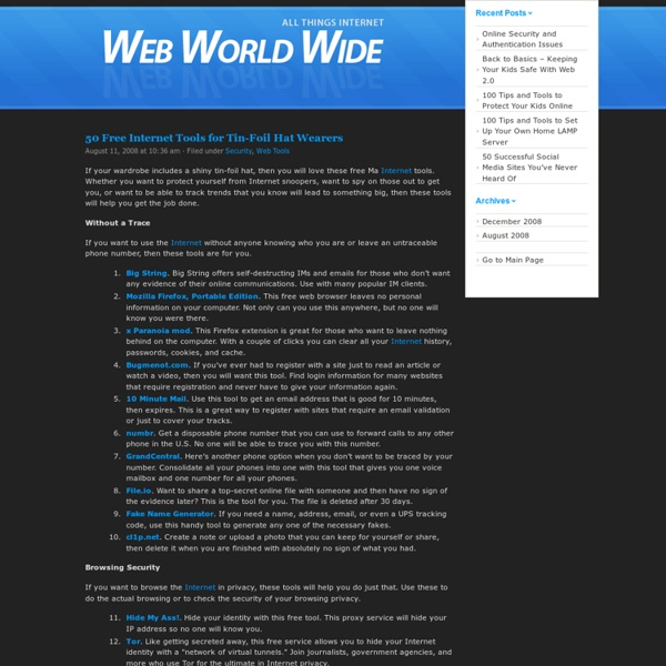 Web World Wide » 50 Free Internet Tools for Tin-Foil Hat Wearers