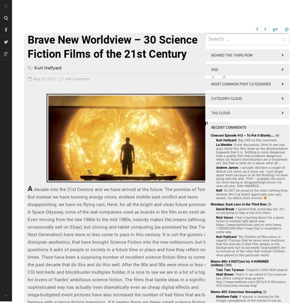 Row Three » Brave New Worldview – 30 Science Fiction Films of the 21st Century