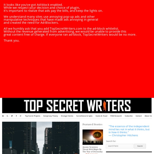 Top Secret Projects, Conspiracy Theories, Secret Societies, Corruption News and Breaking Stories