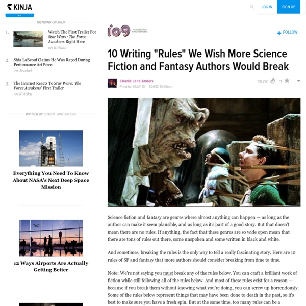 """10 Writing """"Rules"""" We Wish More Science Fiction and Fantasy Authors Would Break"""