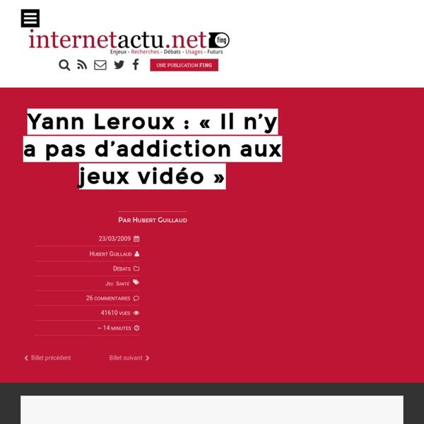 """Yann Leroux : """"Il n'y a pas d'addiction aux jeux vidéo"""" « Intern"""