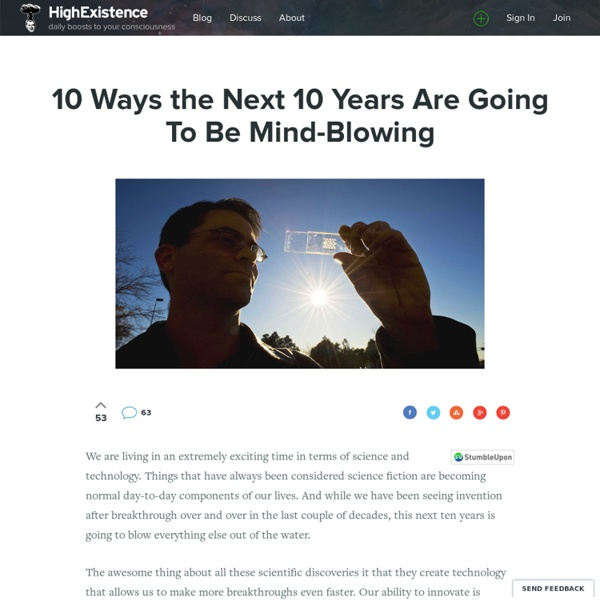 10 Ways the Next Ten Years are Going to be Mind-Blowing