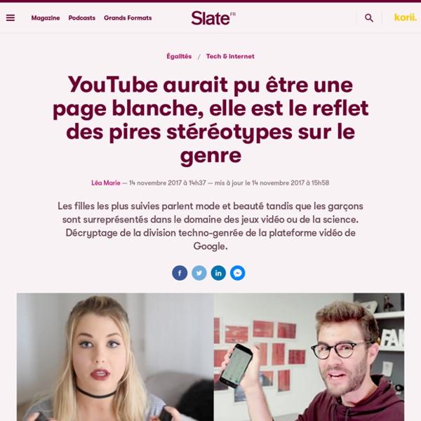 YouTube aurait pu être une page blanche, elle est le reflet des pires stéréotypes sur le genre