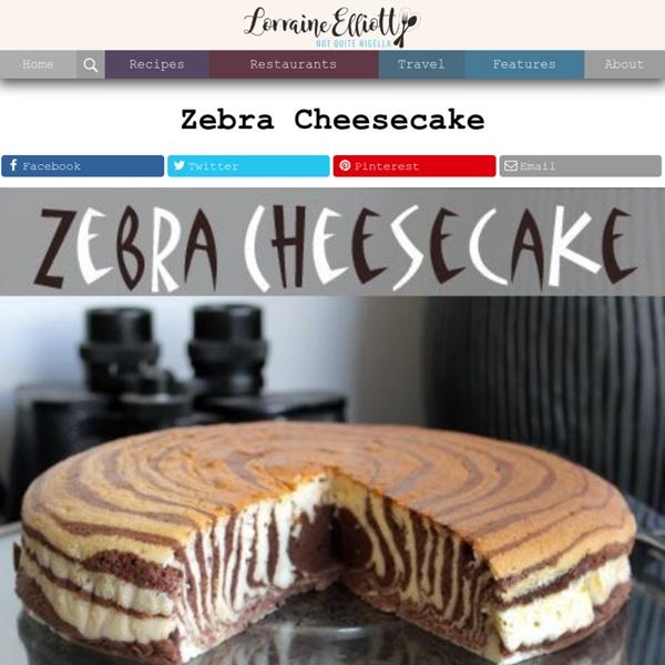 Zebra Cheesecake recipe @Not Quite Nigella