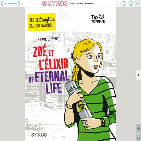 Apprendre l'anglais - Zoé et l'élixir of Eternal Life (roman)
