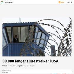 30.000 fanger sultestreiker i USA