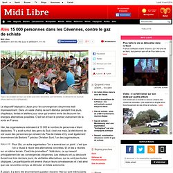 15 000 personnes dans les Cévennes, contre le gaz de schiste et pour une nouvelle société
