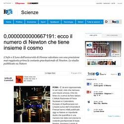 0,0000000000667191: ecco il numero di Newton che tiene insieme il cosmo