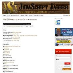 004 JSJ Backbone.js with Jeremy Ashkenas