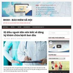 02 điều người dân nên biết về đăng ký khám chữa bệnh ban đầu