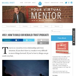 #051: How To Build (or Rebuild) Trust