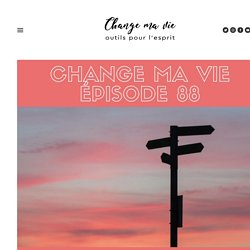 (088) Prendre des décisions — Change ma vie