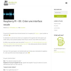 09 : Créer une interface vocale