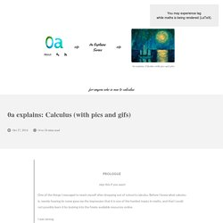 explains: Calculus (with pics and gifs)