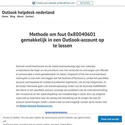 Methode om fout 0x80040601 gemakkelijk in een Outlook-account op te lossen – Outlook helpdesk nederland
