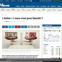 1 dollar = 1 euro c'est pour bientôt ?