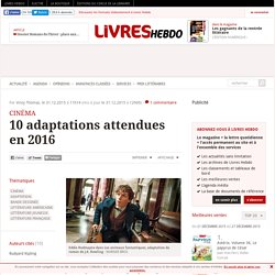 10 adaptations attendues en 2016