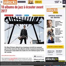 Les In Rocks - 10 albums de jazz à écouter avant 2017
