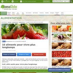 10 aliments pour vivre longtemps