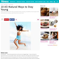10 All-Natural Ways to Stay Young