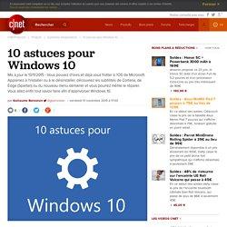 10 astuces pour Windows 10 -