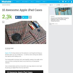 10 Awesome Apple iPad Cases