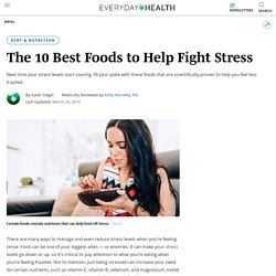 10 Best Foods to Fight Off Stress