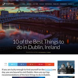10 of the Best Things to do in Dublin, Ireland