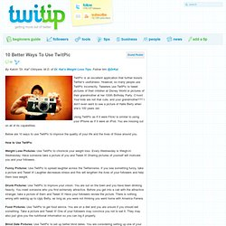 10 Better Ways To Use TwitPic - Flock