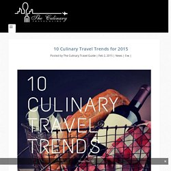 10 Culinary Travel Trends for 2015
