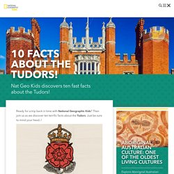 10 facts about the Tudors!