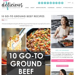10 Go-To Ground Beef Recipes