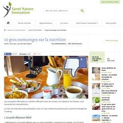 10 gros mensonges sur la nutrition