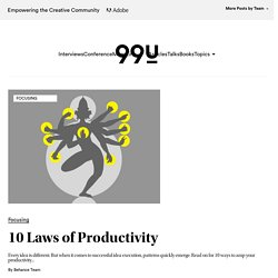 10 Laws of Productivity :: Tips :: The 99 Percent - StumbleUpon