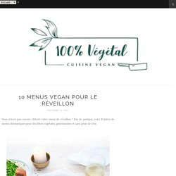 10 menus vegan pour le réveillon
