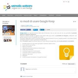 10 modi di usare Google Keep