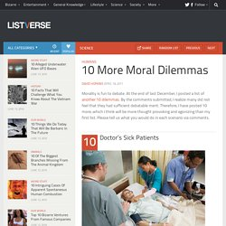 10 More Moral Dilemmas