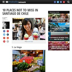 10 places not to miss in Santiago de Chile