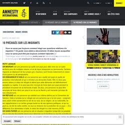 10 préjugés sur les migrants