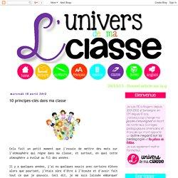 L'univers de ma classe: 10 principes-clés dans ma classe