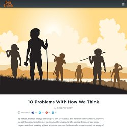 10 Problems With How We Think