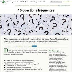 21 septembre 2017 - 10 questions fréquentes - Transhumanisme : Association Française Transhumaniste