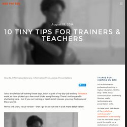 10 Tiny Tips for Trainers & Teachers
