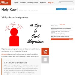 10 tips to curb migraines