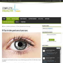 10 Tips to take good care of your eyes