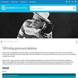 10 tricky pronunciations